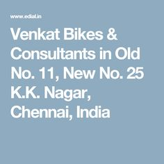Venkat Bikes & Consultants in Old No. 11, New No. 25 K.K. Nagar, Chennai, India