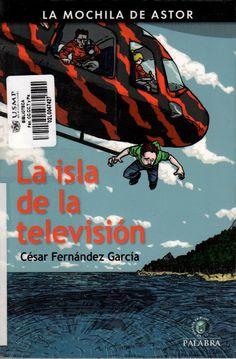 Título: La isla de la televisión / Autor: Fernández García, César / Ubicación: Biblioteca FCCTP - USMP 1er. Piso / Código: 863.64 F38