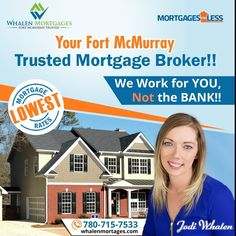 Whalen Mortgages is dedicated to bringing you current mortgage interest rates and mortgage products from all the mortgage lenders Fort McMurray has to offer. We deal directly with the lenders on your behalf and will find you the lowest mortgage rates in Fort McMurray on the best mortgage products currently offered.