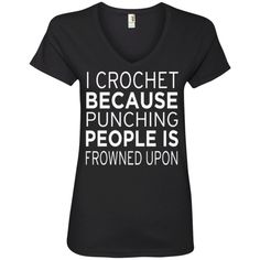I Crochet Because Punching People is Frowned upon Ladies' V-Neck Tee