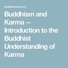 Buddhism and Karma -- Introduction to the Buddhist Understanding of Karma