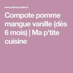 Compote pomme mangue vanille (dès 6 mois) | Ma p'tite cuisine