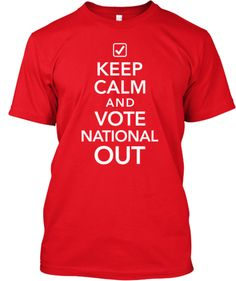 Keep Calm and Vote National Out | Teespring #newzealand #election2014