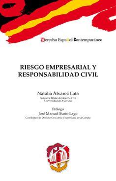 Riesgo empresarial y responsabilidad civil / Natalia Álvarez Lata. - 2014