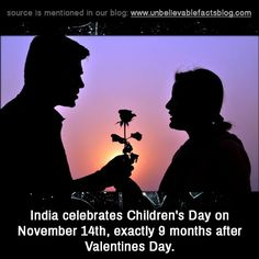"""unbelievable-facts: """"India celebrates children's day on Nov exactly 9 months after Valentines day. Love You Babe, My Love, Unbelievable Facts, Child Day, Coincidences, Astronomy, Knowledge, Valentines, Celebrities"""