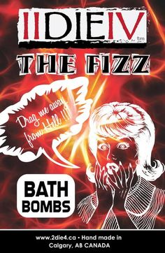 Bath Bombs - The Fizz | IIDIEIV - Lotions, Potions and Curiosities - www.2die4.ca.  Naturally based body care - Handmade in Calgary, AB Canada.  Perfect gift for the horror film, pop-culture enthusiast or cool geek in your life!
