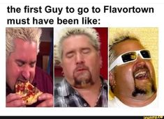the first Guy to go to Flavortown must _have been Ii_ke: – popular memes on the site A Funny, Funny Memes, Hilarious, Jokes, Guy Fieri Meme, Bobby Flay Recipes, Link Meme, Disney Food, Disney Recipes