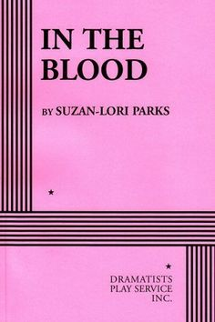 In the Blood - Acting Edition by Suzan-Lori Parks published by Dramatists Play Service, Inc. (2000)