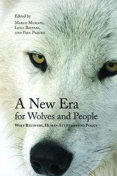 A New Era for Wolves and People: Wolf Recovery, Human Attitudes, and Policy (Energy, Ecology and Environment) by Marco Musiani,http://www.amazon.com/dp/1552382702/ref=cm_sw_r_pi_dp_ZQBotb00FDEYMGP6