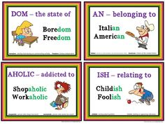 SUFFIX KIT: Engage students with high-interest suffix games, practice cards, posters and bulletin boards. Common core suffixes are featured in this 70 page kit. The 25 suffixes included in this set are: ABLE, AHOLIC, AN, AR/OR, CYCLE, DOM, ED, ER, ESS, EST, FUL, GRAPH, ING, ISH, IST, LESS, LIKE, LOGUE, LY, OLOGY, PATHY, PHONE, S, WARD, Y ($)