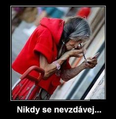 Nikdy sa nevzdávaj :-)