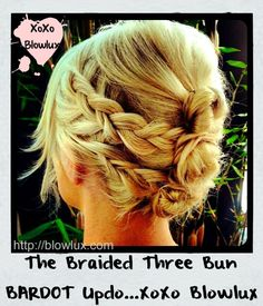Triple Bun Braided Bardot #BLOWLUX #beauty #haistyles
