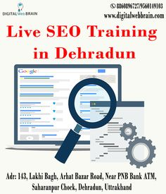 Get Opportunity Learn Live SEO Training in Dehradun with our SEO Experts. Digital Web Brain helping you become SEO Expert. Book Your Seat: http://bit.ly/2znD47X Call Us: 8860896727