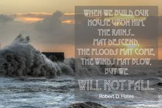 When we build our house upon Him, the rains.may descend, the floods may come, the winds may blow, but we will not fall. Robert D Hales Oct 2014 Conference Robert D Hales, Lighthouse Quotes, Nautical Party, General Conference, Inspirational Message, Heavenly Father, Religion, How To Memorize Things, Printables