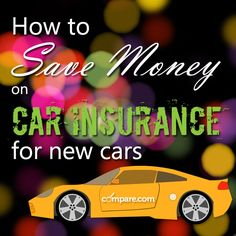 How to Save Money on Car Insurance For New Cars: http://www.compare.com/auto-insurance/guides/save-money-on-car-insurance-for-new-cars.aspx