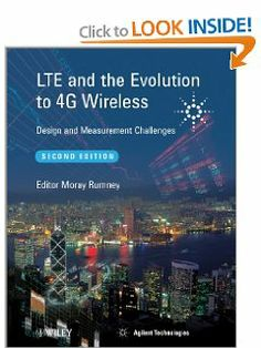 LTE and the Evolution to 4G Wireless: Design and Measurement Challenges by Agilent Technologies. Save 22 Off!. $89.64. Edition - 2. Publication: April 8, 2013. Publisher: Wiley; 2 edition (April 8, 2013). 648 pages