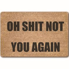 JTENGYAO'OH SHIT NOT YOU AGAIN' Funny Doormat Entrance Rug Non Slip Mat Shoe Scraper Doormat,Bedroom Kitchen Sofa Rugs Bathroom Mat Durable,Indoor/Outdoor Rug-17.7 x 29.5 Inch *** You can get additional details at the image link. (This is an affiliate link and I receive a commission for the sales)