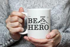 Hero Mug Coffee Mug Motivational Mug Coffee Cup by MissNovelty