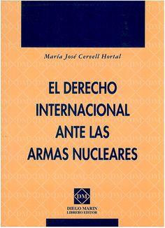 El derecho internacional ante las armas nucleares / María José Cervell Hortal. - 1999