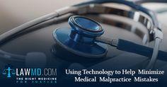 Using #Technology to Help Minimize #MedicalMalpracticeMistakes