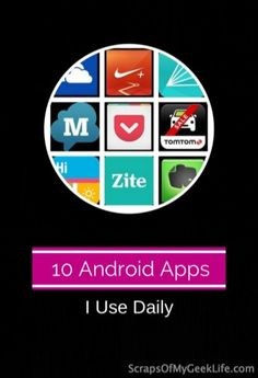 10 Android Apps that help me get through my day.