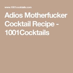 Adios Motherfucker Cocktail Recipe - 1001Cocktails