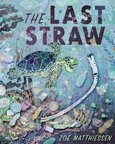 Plastic Problems, The Last Straw, Plastic Caps, Plastic Straw Crafts, Penguin Random House, Illustrators, Animals, Turtles, Grocery Bags