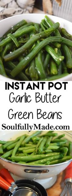 Instant Pot Garlic Butter Green Beans made in a flash! A perfect side for any dish!