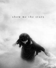 show me the stars, chin boy.