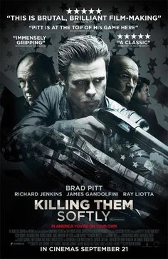 """Killing Them Softly (2012)    tagline: """"In America you're on your own"""""""
