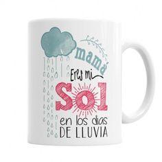 Taza Mama eres mi Sol Las Mejores Tazas Originales para Mamá, El regalo Original que tu mami quiere. Las Puedes personalizar con tu nombre y el de Mamá.