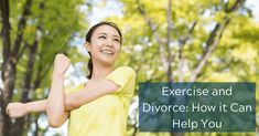 Exercise and Divorce: How it Can Help You Dealing With Divorce, Divorce Attorney, Detroit Area, Trials And Tribulations, Relaxation Techniques, Move Your Body, Regular Exercise, Self Confidence