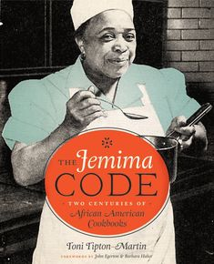 Author Toni Tipton-Martin uncovers the hidden role of African-American women in America's food culture Foundation Book, James Beard Foundation, African American Authors, African American Women, African Americans, Hugh Fearnley Whittingstall, Aunt Jemima, Women In America, Best Cookbooks