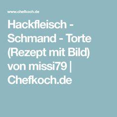 Hackfleisch - Schmand - Torte (Rezept mit Bild) von missi79 | Chefkoch.de