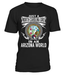 """# North Carolina Girl - Arizona World .  Special Offer, not available anywhere else!      Available in a variety of styles and colors      Buy yours now before it is too late!      Secured payment via Visa / Mastercard / Amex / PayPal / iDeal      How to place an order            Choose the model from the drop-down menu      Click on """"Buy it now""""      Choose the size and the quantity      Add your delivery address and bank details      And that's it!"""