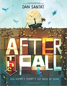 Booktopia has After the Fall, How Humpty Dumpty Got Back Up Again by Dan Santat. Buy a discounted Hardcover of After the Fall online from Australia's leading online bookstore. Teaching Kids, Kids Learning, Teaching Kindergarten, Preschool, Second Grade Books, Dan Santat, Growth Mindset Book, Classic Nursery Rhymes, After The Fall