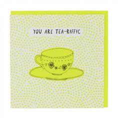 You are tea-riffic card