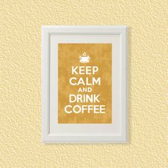 Keep Calm and Drink Coffee  8x10  Distressed   by FebruaryLane, $3.95