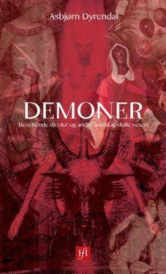 """""""Demoner - besettende djevler og andre ondskapsfulle vesen"""" av Asbjørn Dyrendal"""