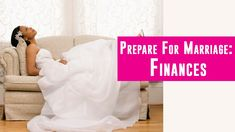 How to prepare your finances for your marriage