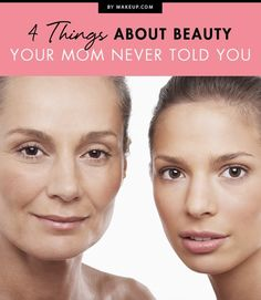 Most of us learned a lot about beauty from our moms. But what about those makeup tricks they didn't tell us? We've rounded up the beauty tips they didn't tell you.