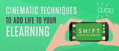 Story, Camera, Shots! How to Use Cinematic Techniques to Add Life to Your eLearning