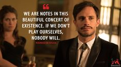 Rodrigo de Souza: We are notes in this beautiful concert of existence. If we don't play ourselves, nobody will.  More on: http://www.magicalquote.com/series/mozart-in-the-jungle/ #RodrigodeSouza #MozartintheJungle