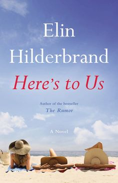 Here's to Us by Elin Hilderbrand $5.99