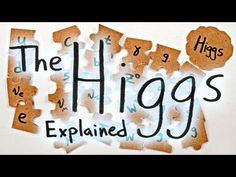 """video minutephysics """"The Higgs Explained"""""""