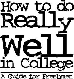How to Do Really Well in College