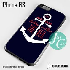 My anchor holds within the veil Phone case for iPhone 6/6S/6 Plus/6S plus