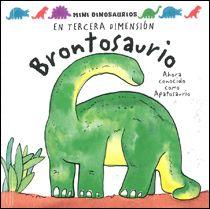 """Brontosaurio de David Hawcock. Col. Mini Dinosaurios, Ed. Océano Travesía. """"Una divertida forma de introducir a los niños en el conocimiento de los cuatro dinosaurios más populares. ¿Qué comían los dinosaurios? ¿Cuánto pesaban? El pequeño lector encontrará las respuestas a estas preguntas y más en este fantástico libro en tercera dimensión. Después de leerlo, el niño puede convertir a cada uno de estos libros en un juguete. Sólo tiene que desdoblar las solapas y armarlo para obtener un..."""""""