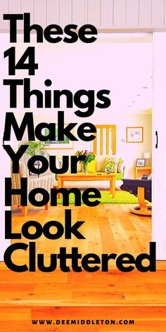 Discover what causes the look of clutter. Read about 14 things that make your home look cluttered. Declutter and organize your home using these decluttering tips. Minimize your belongings to create a clean house that looks organized and spacious.