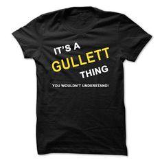 Its A Gullett Thing - #money gift #monogrammed gift. CLICK HERE => https://www.sunfrog.com/Names/Its-A-Gullett-Thing.html?68278